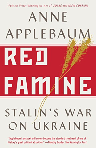 Anne Applebaum. Red Famine: Stalin's War on Ukraine. (Book Review)